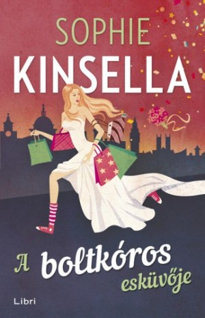 Kinsella Sophie - A boltk�ros esk�v�je