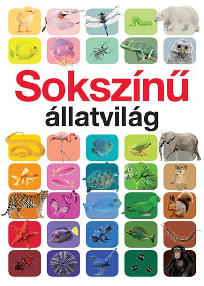 Anita Ganeri - Sokszínű állatvilág