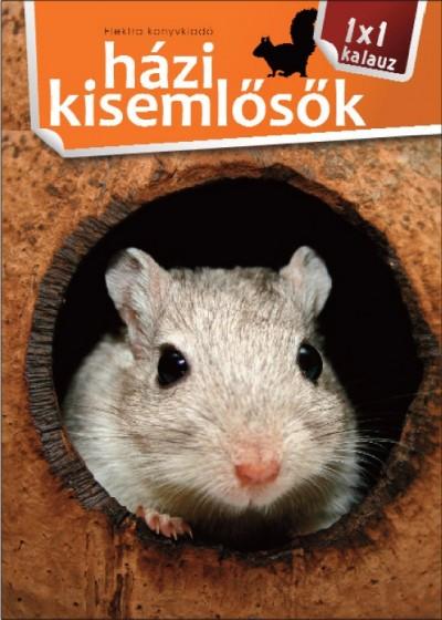 Bernáth István - Házi kisemlősök - 1x1 kalauz