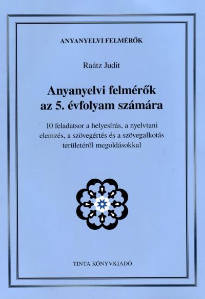 Raátz Judit  (Szerk.) - Anyanyelvi felmérők az 5. évfolyam számára