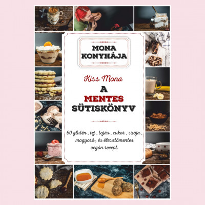 Kiss Mona - A mentes sütiskönyv