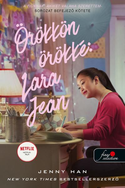 Jenny Han - Örökkön örökké: Lara Jean - filmes borítóval