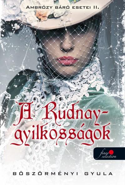 Böszörményi Gyula - A Rudnay-gyilkosságok - Ambrózy báró esetei II. - kemény kötés