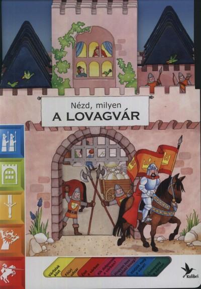Giovanna Mantegazza - Nézd, milyen a lovagvár