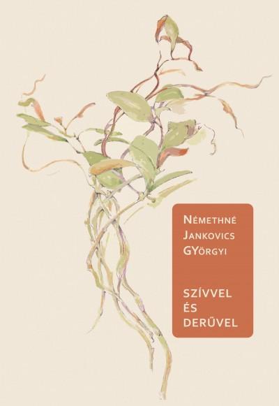 Némethné Jankovics Györgyi - Szívvel és derűvel