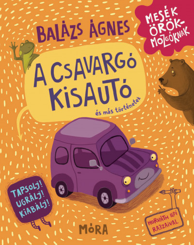 Balázs Ágnes - A csavargó kisautó és más történetek