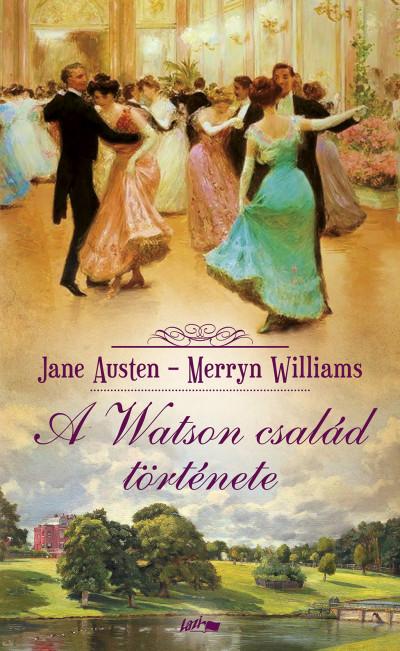 Jane Austen - Merryn Williams - A Watson család története