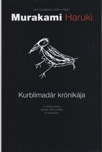 Murakami Haruki - Kurblimadár krónikája