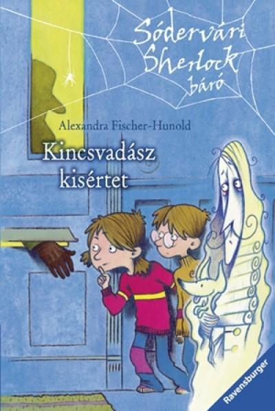 Alexandra Fischer-Hunold - Kincsvadász kísértet