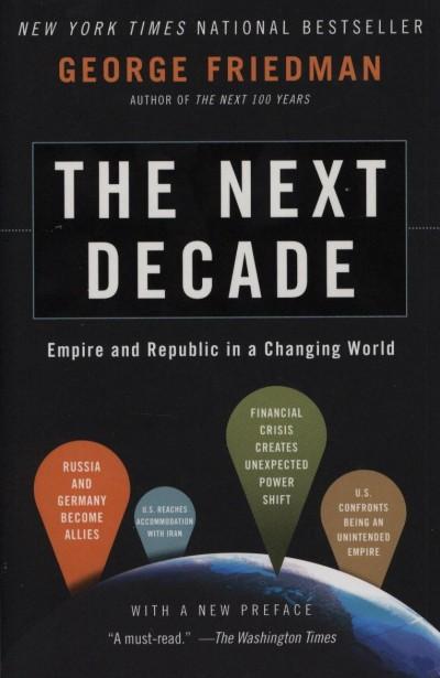 George Friedman - The Next Decade