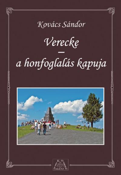 Kovács Sándor - Verecke a honfoglalás kapuja