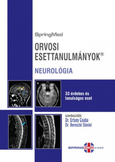 Prof. Dr. Bereczki Dániel - Dr. Ertsey Csaba - Orvosi esettanulmányok - Neurológia