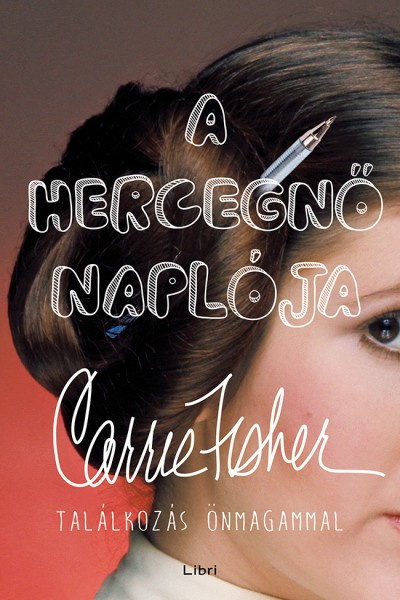 Carrie Fisher - A hercegnő naplója