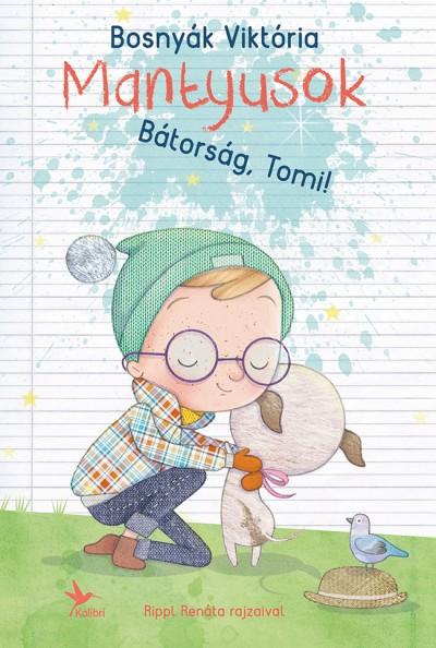 Bosnyák Viktória - Mantyusok - Bátorság, Tomi!