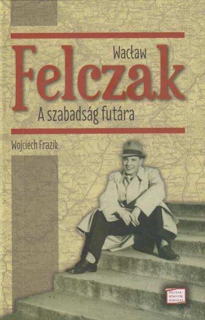 Wojciech Frazik - Wacław Felczak