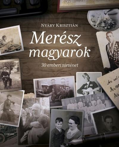 Nyáry Krisztián - Merész magyarok