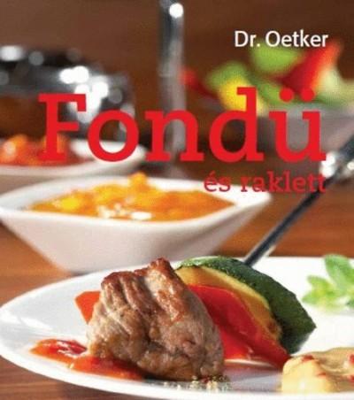 - Dr.Oetker Fondü és raklett