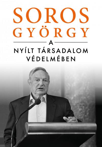 Soros György - A nyílt társadalom védelmében