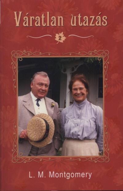 Lucy Maud Montgomery - Váratlan utazás 2