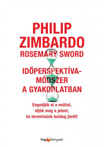Rosemary Sword - Philip Zimbardo - Időperspektíva-módszer a gyakorlatban