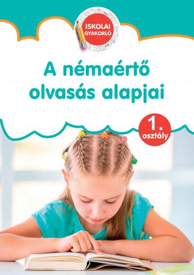- A némaértő olvasás alapjai - Iskolai gyakorló 1. osztály