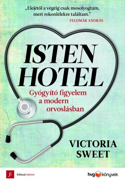 Victoria Sweet - Isten Hotel