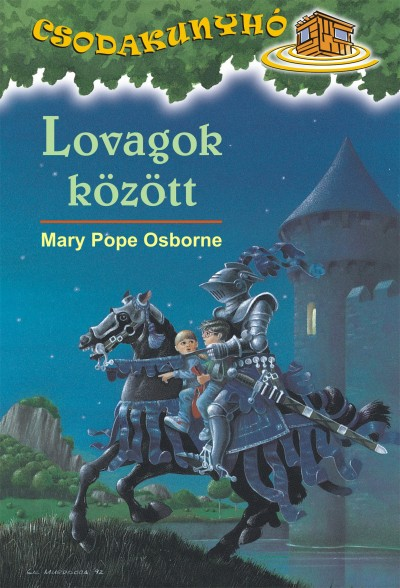 Mary Pope Osborne - Lovagok között