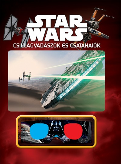 - Star Wars - Csillagvadászok és csatahajók (3D-s szemüveggel)