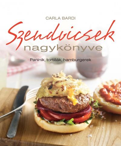 Carla Bardi - Szendvicsek nagykönyve