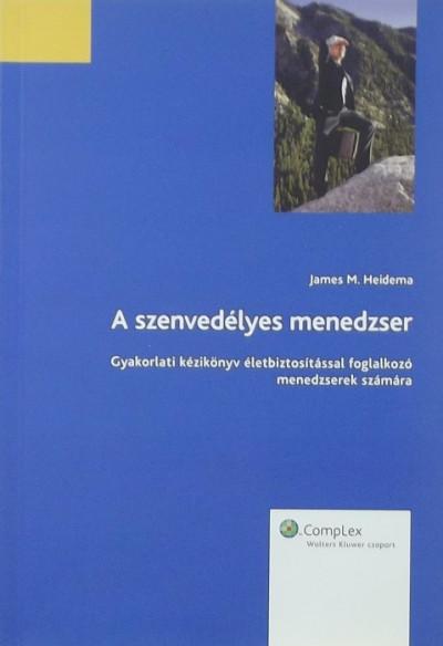 James M. Heidema - Dr. Domány Katalin  (Szerk.) - A szenvedélyes menedzser