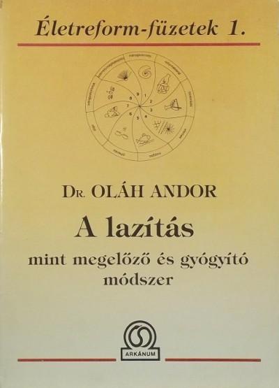 Oláh Andor - A lazítás mint megelőző és gyógyító módszer