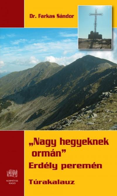 Farkas Sándor - Pusztay Sándor  (Szerk.) - Nagy hegyeknek ormán
