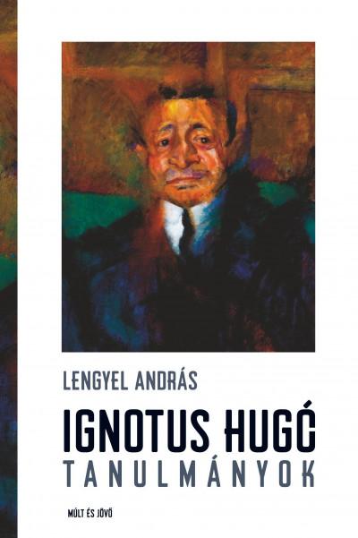 Lengyel András - Ignotus Hugó-tanulmányok