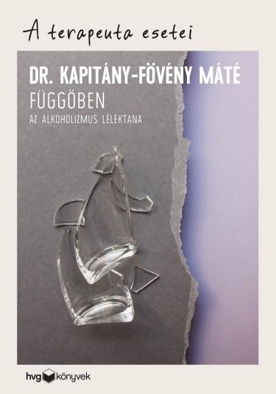 Dr. Kapitány-Fövény Máté - Függőben