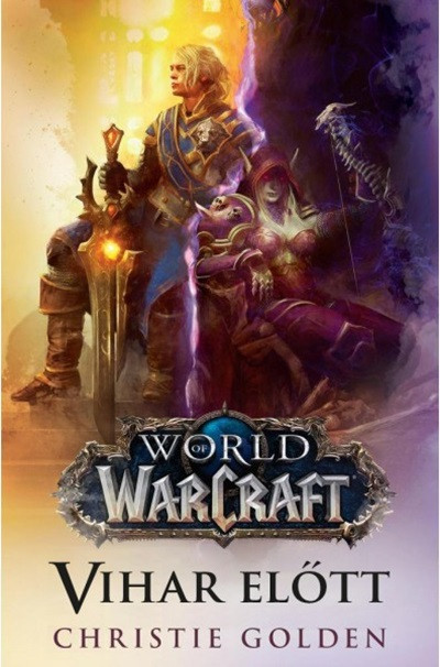 Christie Golden - World of Warcraft: Vihar előtt