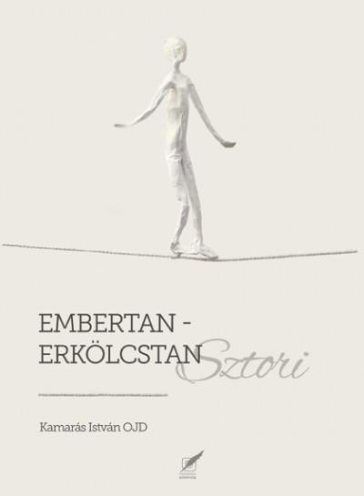 Kamarás István - Embertan-erkölcstan sztori