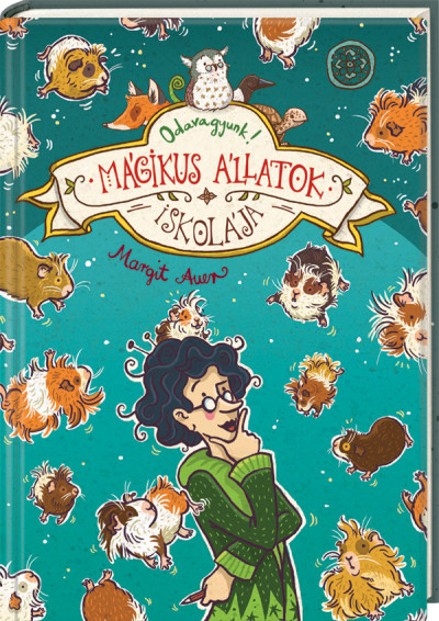Margit Auer - Mágikus állatok iskolája 10. - Odavagyunk!