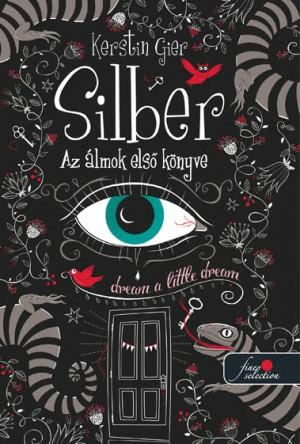 Kerstin Gier - Silber - Az �lmok els� k�nyve (Silber 1.) - kem�ny k�t�s