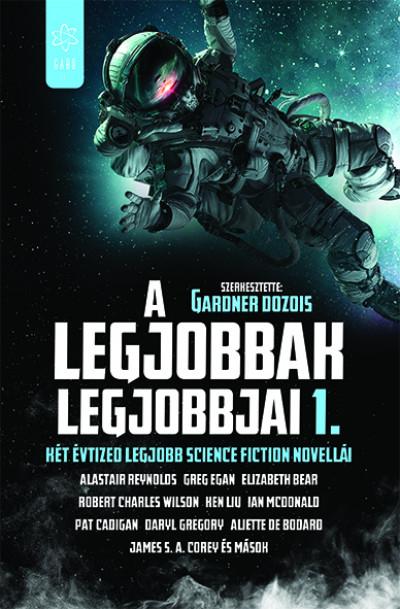 Gardner Dozois  (Szerk.) - A legjobbak legjobbjai 1.