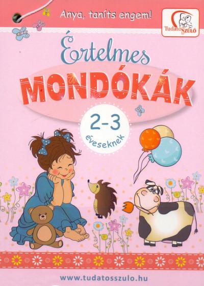 Deákné B. Katalin  (Vál.) - Értelmes mondókák 2-3 éveseknek