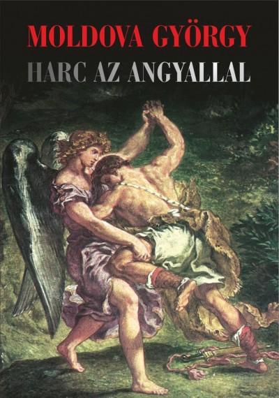 Moldova György - Harc az angyallal