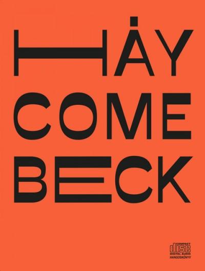 Beck Zoltán - Háy János - Háy Come Beck - Hangoskönyv