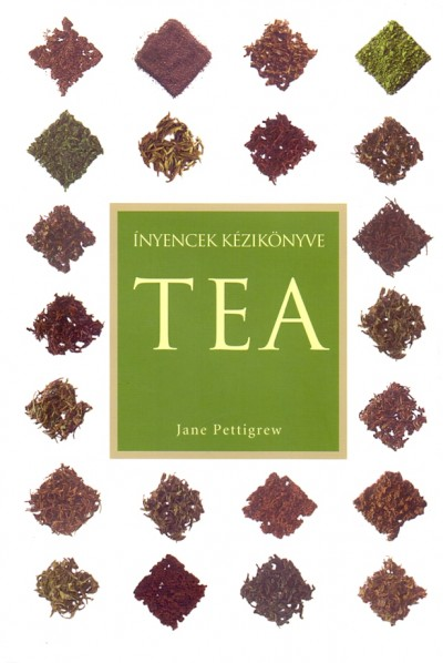 Jane Pettigrew - Ínyencek kézikönyve - Tea