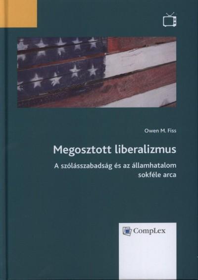 Owen M. Fiss - Megosztott liberalizmus