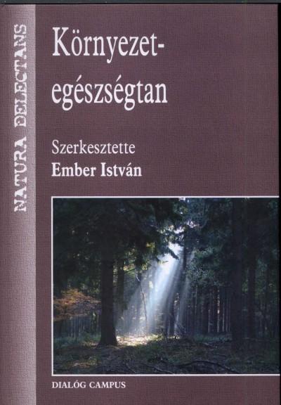 Ember István  (Szerk.) - Környezet-egészségtan
