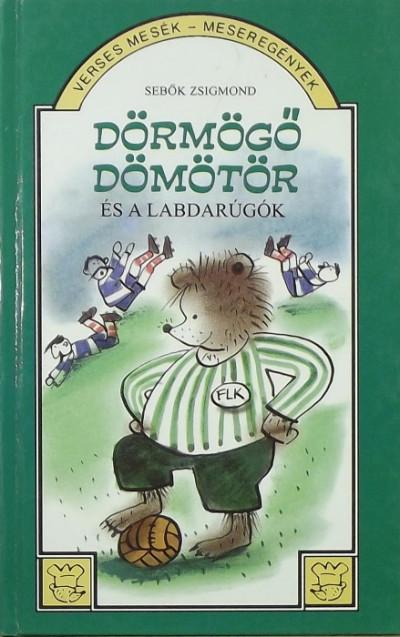 Sebők Zsigmond - Dörmögő Dömötör és a labdarúgók