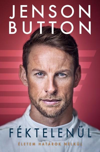 Jenson Button - Winter Angéla  (Szerk.) - Féktelenül
