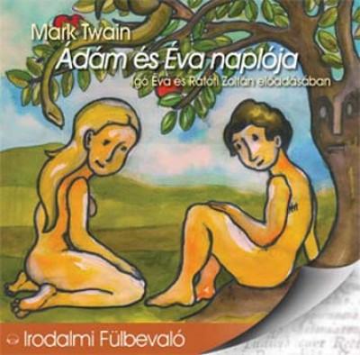 Mark Twain - Igó Éva - Rátóti Zoltán - Ádám és Éva naplója