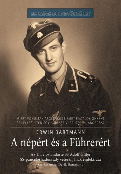 Erwin Bartmann - Derik Hammond  (Szerk.) - A népért és a Führerért