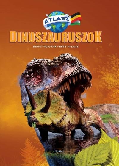 - Dinoszauruszok - Német-magyar képes atlasz